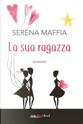 La sua ragazza by Serena Maffia