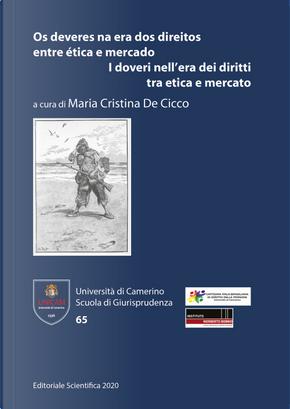 Os deveres na era dos direitos entre ética e mercado-I doveri nell'era dei diritti tra etica e mercato by Maria Cristina De Cicco