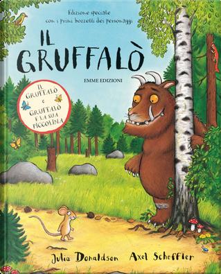 Il Gruffalò-Gruffalò e la sua piccolina by Axel Scheffler, Julia Donaldson