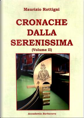 Cronache dalla serenissima. Vol. 2 by Maurizio Rottigni