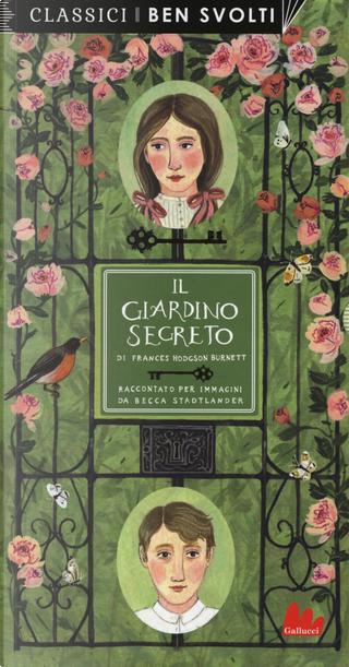 Il giardino segreto da Frances Hodgson Burnett by Becca Stadtlander