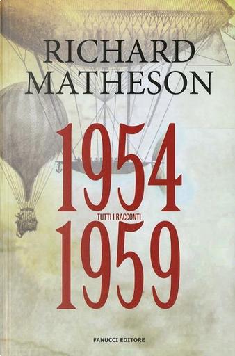 Tutti i racconti. Vol. 2: 1954-1959 by Richard Matheson