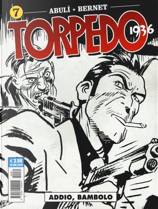 Torpedo 1936. Vol. 7: Addio, bambolo by Enrique Sánchez Abulí
