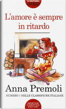 L'amore è sempre in ritardo by Anna Premoli