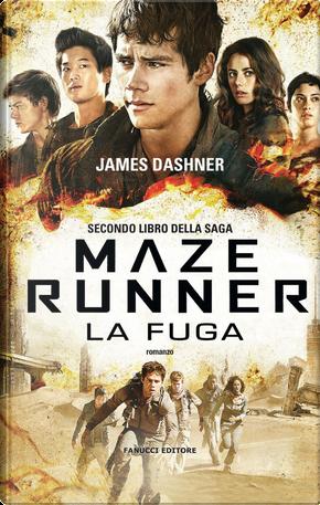 La fuga. Maze Runner. Vol. 2 by James Dashner
