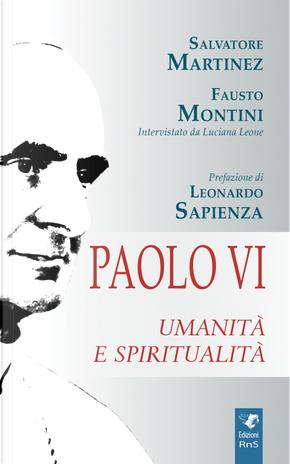 Paolo VI. Umanità e spiritualità by Fausto Montini, Luciana Leone, Salvatore Martinez