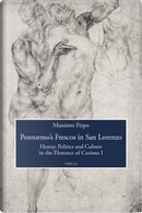 Pontormo's frescos in San Lorenzo. Heresy, politics and culture in the Florence of Cosimo I by Massimo Firpo