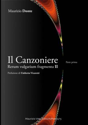 Il canzoniere. Rerum vulgarium fragmenta II. Vol. 1 by Maurizio Donte