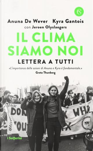 Il clima siamo noi. Lettera a tutti by Anuna De Wever, Jeroen Olyslaegers, Kyra Gantois