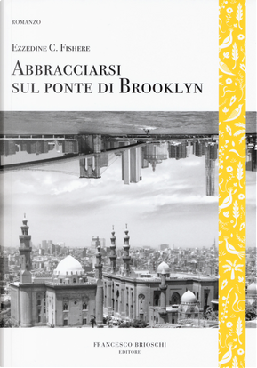 Abbracciarsi sul ponte di Brooklyn by Ezzedine Choukri Fishere