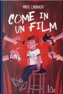 Come in un film by Maite Carranza