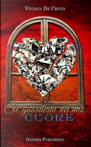 Se guarderai nel mio cuore by Viviana De Cecco
