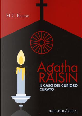 Il caso del curioso curato. Agatha Raisin by M. C. Beaton