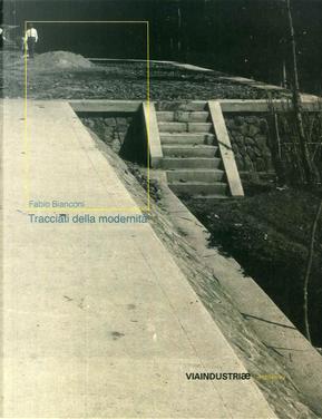 Tracciati della modernità. L'evoluzione dell'Umbia attraverso un secolo di immagini by Fabio Bianconi