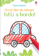 Tutti a bordo! Piccoli libri da colorare by Kirsteen Robson