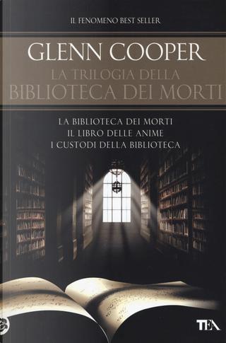 La trilogia della biblioteca dei morti: La biblioteca dei morti-Il libro delle anime-I custodi della biblioteca by Glenn Cooper