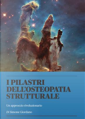 I pilastri dell'osteopatia strutturale by Simone Giordano