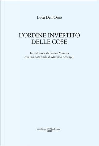 L'ordine invertito delle cose by Luca Dell'Omo