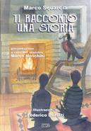 Ti racconto una storia by Marco Squarcia