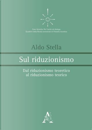 Sul riduzionismo. Dal riduzionismo teoretico al riduzionismo teorico by Aldo Stella