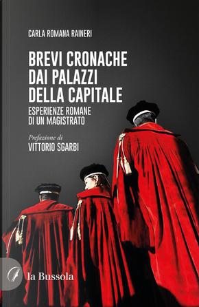 Brevi cronache dai palazzi della capitale. Esperienze romane di un magistrato by Carla Romana Raineri