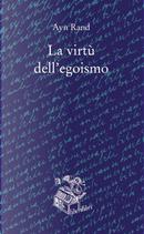 La virtù dell'egoismo by Ayn Rand