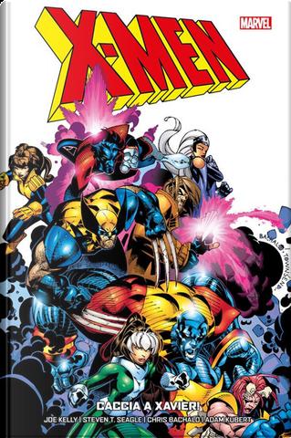 Caccia a Xavier. X-Men. Vol. 5 by Adam Kubert, Chris Bachalo, Joe Kelly, T. Steven Seagle