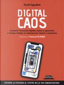 Digital caos. Comprendi l'evoluzione digitale, cogline le opportunità e sviluppa strategie di comunicazione rilevanti e significative by Nicolò Cappelletti