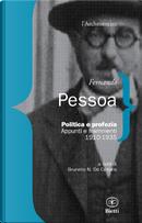Politica e profezia. Appunti e frammenti (1910-1935) by Fernando Pessoa