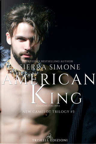 American king. New Camelot trilogy. Vol. 3 by Sierra Simone