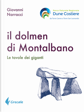 Il dolmen di Montalbano. Le tavole dei giganti by Giovanni Narracci