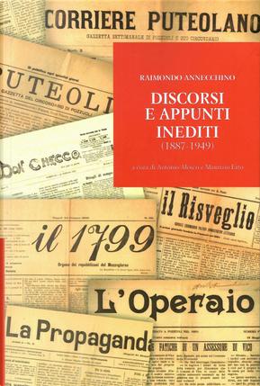 Discorsi e appunti inediti (1887-1949) by Raimondo Annecchino