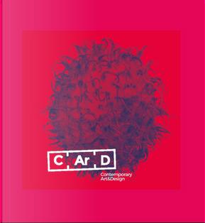 C.Ar.D. Contemporary art & design 2016. Ediz. italiana