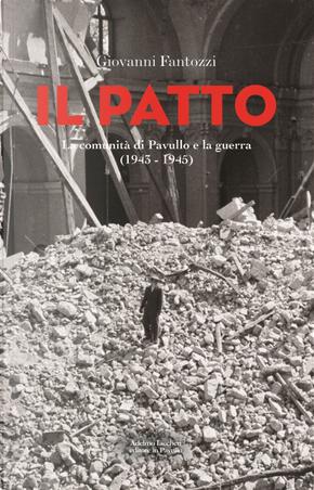 Il patto. La comunità di Pavullo e la guerra (1943-1945) by Giovanni Fantozzi