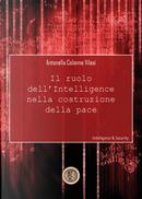 Il ruolo dell'intelligence nella costruzione della pace by Antonella Colonna Vilasi