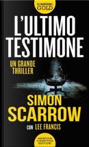 L'ultimo testimone by Lee Francis, Simon Scarrow
