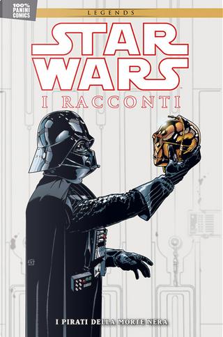 Star Wars. I racconti. Vol. 2: Pirati della Morte Nera by Eric Powell, Terry Moore