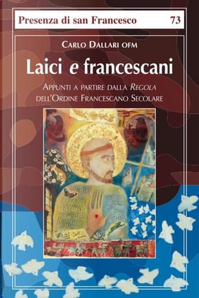 Laici e francescani by Carlo Dallari