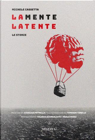 La mente latente. Le storie by Gianluca Petrella, Michele Cassetta
