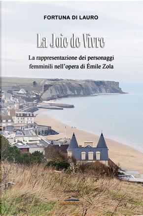 La joie de vivre. La rappresentazione dei personaggi femminili nell'opera di Émile Zola by Fortuna Di Lauro