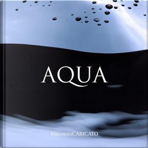 Aqua. Ediz. italiana e inglese by Vincenzo Caricato
