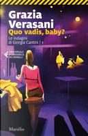 Quo vadis, baby? Le indagini di Giorgia Cantini. Vol. 1 by Grazia Verasani