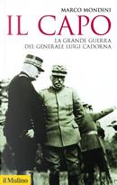 Il capo. La grande guerra del generale Luigi Cadorna by Marco Mondini