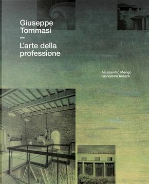 Giuseppe Tommasi. L'arte della professione by Alessandro Merigo, Gianpietro Rinaldi