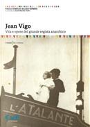 Jean Vigo. Vita e opere del grande regista anarchico by Paulo Emílio Sales Gómes