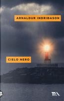Cielo nero. I casi dell'ispettore Erlendur Sveinsson. Vol. 8 by Arnaldur Indriðason