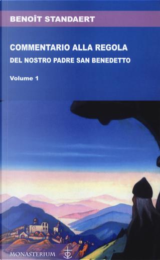 Commentario alla regola del nostro padre san Benedetto by Benoît Standaert