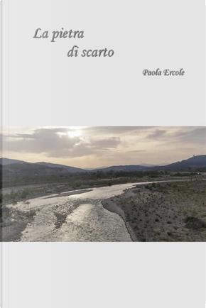 La pietra di scarto by Paola Ercole