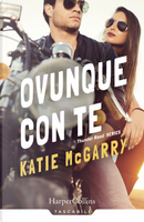 Ovunque con te. Thunder road series by Katie McGarry