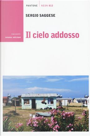 Il cielo addosso by Sergio Saggese